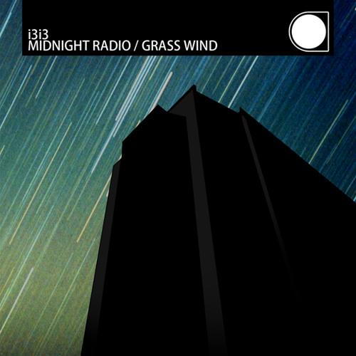 C/C/S2044: i3i3 'Midnight Radio' / 'Grass Wind'