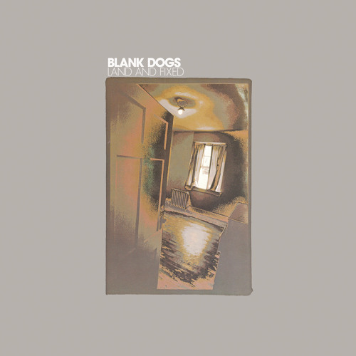 Blank Dogs | Northern Islands
