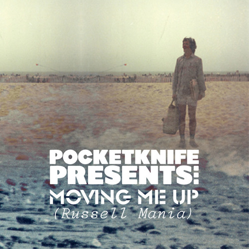 Pocketknife Presents:  MOVING ME UP (Russell Mania)