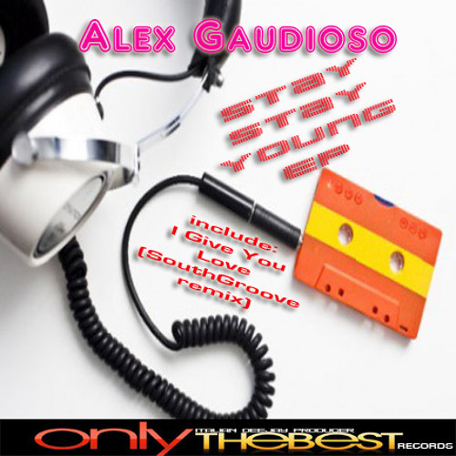 Alex Gaudioso_Stay Young ep.