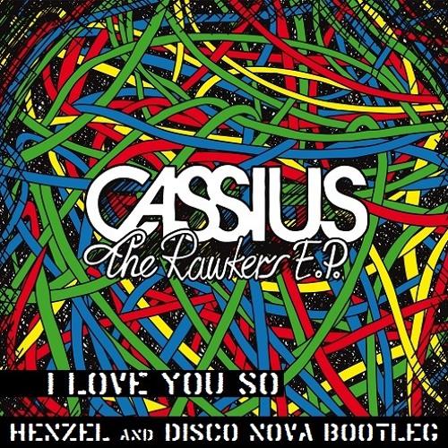 Cassius - I Love You So (Henzel & Disco Nova Bootleg) FREE DOWNLOAD