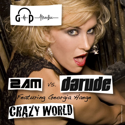 2AM vs. Darude feat. Georgia Haege - Crazy World (Radio Mix)