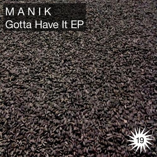 MANIK - Gotta Have It (Sample)