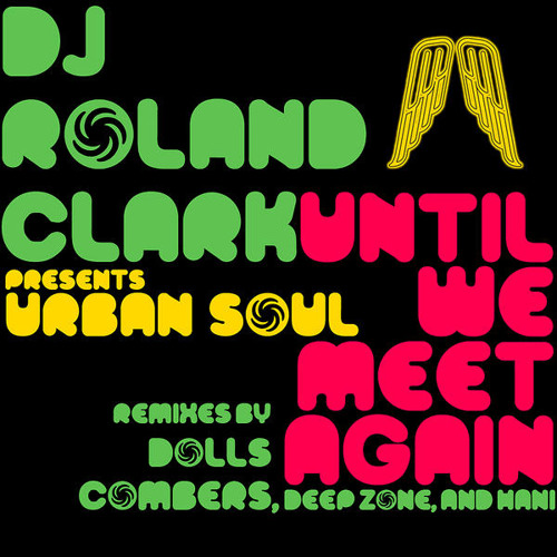 DJ roland clark-until we meet again (dolls combers vocal mix)