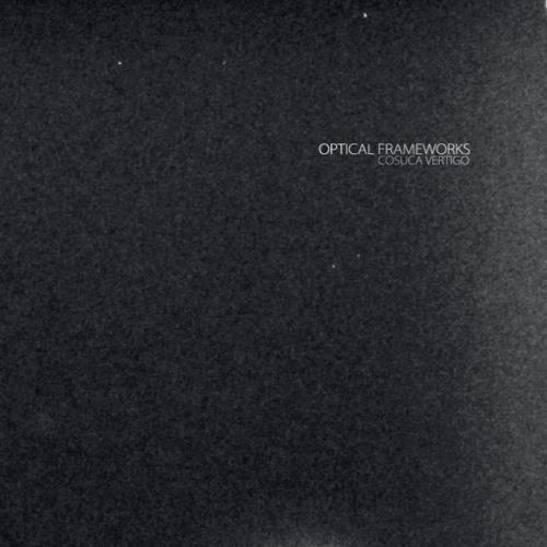 Optical Frameworks - Cosucha Vertigo [early morning]