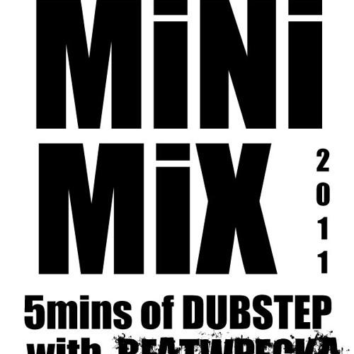 Beatwrecka 5min MiniMix (Dubstep) ***FREE DOWNLOAD*** 17 tracks in 5mins