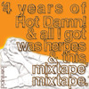 The '4 Years of Hot Damn & All I Got Was Herpes & This Mixtape' Mixtape