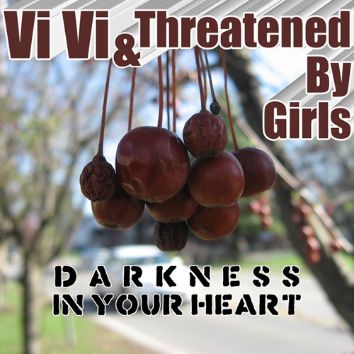 Darkness In Your Heart (featuring Vi Vi Stone)