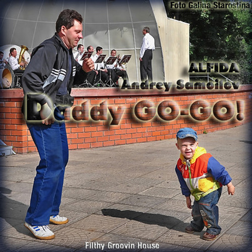 Andrey Samoilov & Alfida - Daddy GO-GO (Vocal mix)