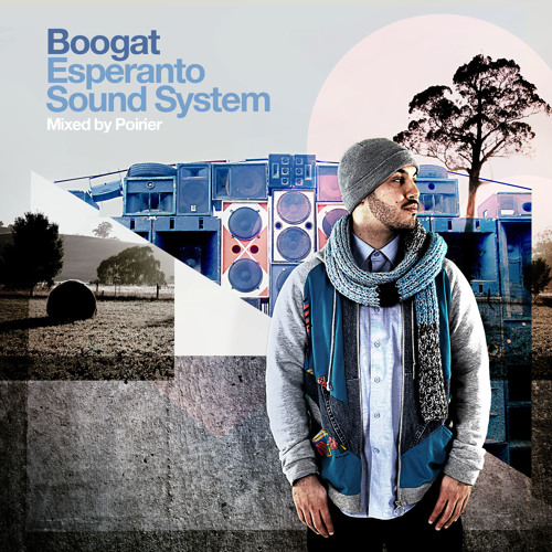 Boogat - Esperanto Sound System - Mixed by Poirier