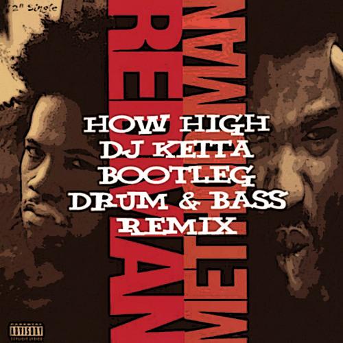 【FREE DOWNLOAD】Redman & Method Man - How High (DJ KEITA Bootleg Drum & Bass Remix)
