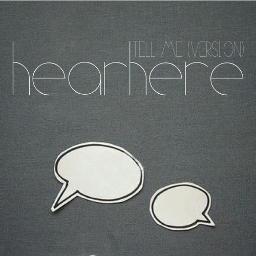 Hearhere - Tell me (a version)
