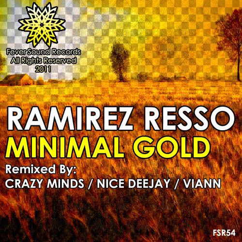 OUT SOON : Ramirez Resso - Minimal Gold (Crazy Minds Remix) [Fever Sound Records]