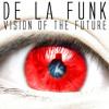 DE LA FUNK - Vision Of The Future