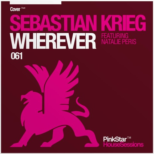 Sebastian Krieg feat. Natalie Peris - Wherever (Original mix) - PINKSTAR RECORDS