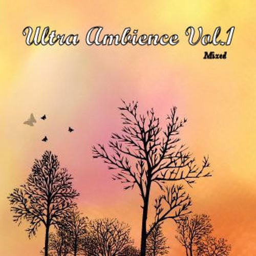 Ultra Ambience Vol. 1 (Mixed)