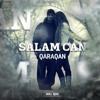 Qaraqan(H.O.S.T) - Salam Can mp3