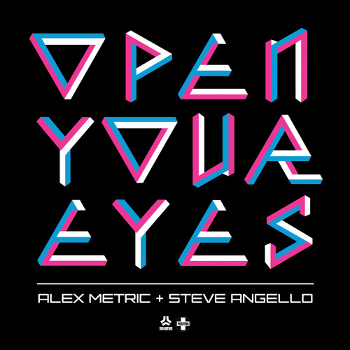Open Your Eyes - Alex Metric Vs Steve Angello (teaser)