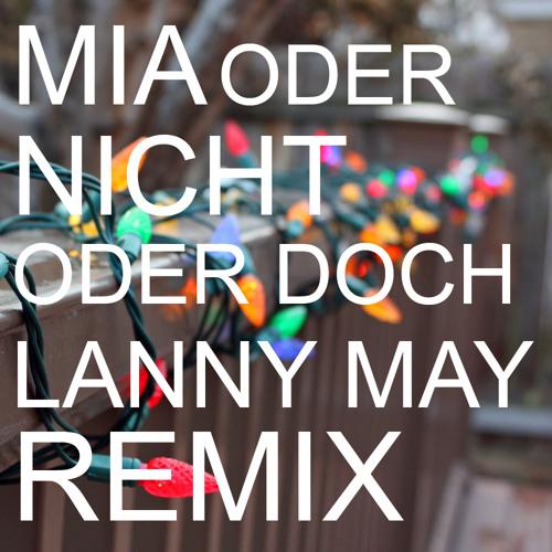 Mia - Oder Nicht Oder Doch (Lanny May Remix)