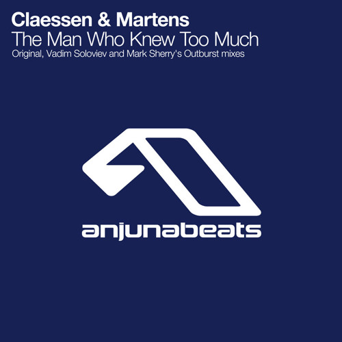Claessen & Martens - The Man Who Knew Too Much (Mark Sherry's Outburst Remix)