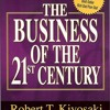 Robert Kiyosaki - The Business Of The 21st Century