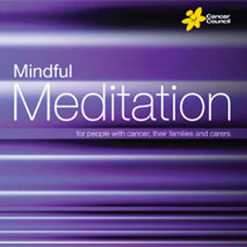 Mindful Meditation - For People With Cancer