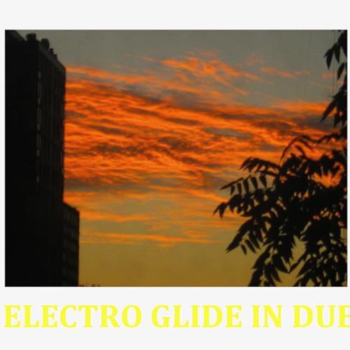 Electro Glide In Dub