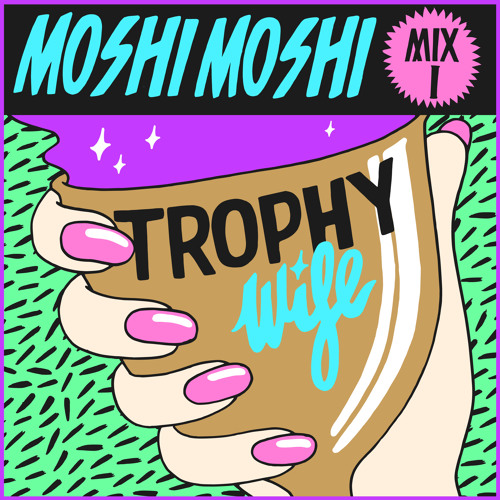 Moshi Moshi Mix I: TROPHY WIFE