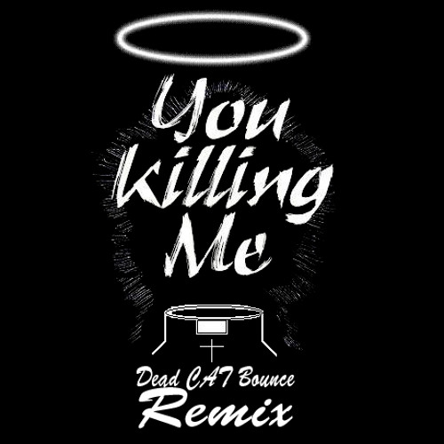 You Killing Me - Hey! (Dead C∆T Bounce Remix)