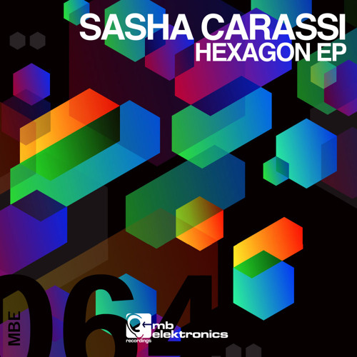 Sasha Carassi - Hexagon (Original Mix) [MB Elektronics]