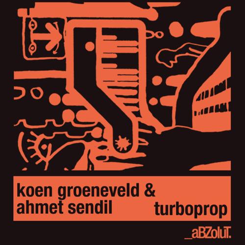 Koen Groeneveld&Ahmet Sendil_Turboprop_Ahmet Sendil Mix