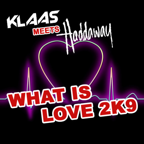 Klaas Meets Haddaway - What Is Love 2K9 (Klaas Radio Edit)