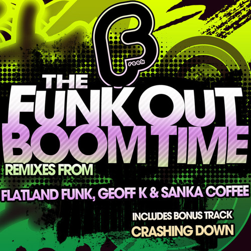 The Funk Out - Boom Time ( Flatland Funk Mix )