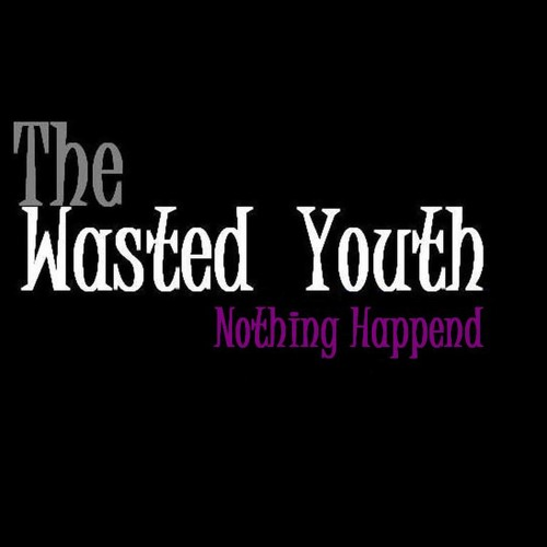The Wasted Youth - Nothing Happened