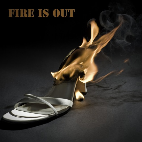 Fire Is Out [w/ Disco Mike]