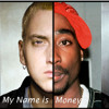My Name is Money (Feat. Tupac and Eminem)