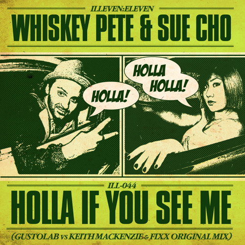 Whiskey Pete/Sue Cho - Holla If U See Me (KMFX/Gusto Orig Mix)
