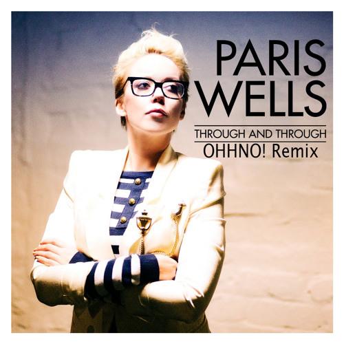 Paris Wells - Through & Through (OHHNO! Remix)