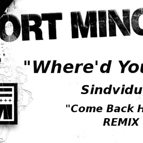 Fort Minor - Where'd You Go (Sindividual RMX)