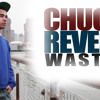 Chuck Revere - Wasted