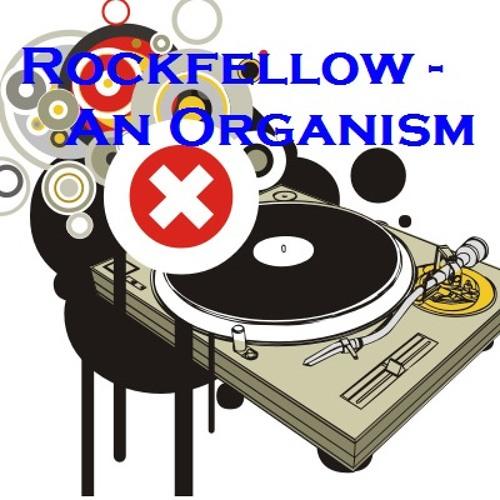 Rockfellow STBB 204 - An Organism