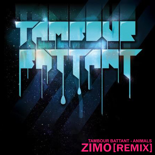 TAMBOUR BATTANT - ANIMALS (ZIMO REMIX) * OUT NOW ON BEATPORT!!!