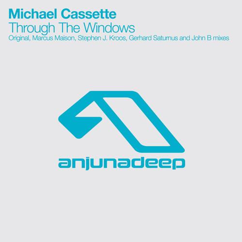 Michael Cassette - Through The Windows (Original Mix)
