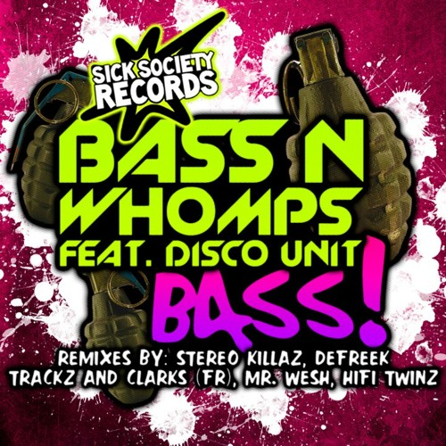 Bass N'Whomp feat. Disco Unit - Bass (Clarks(fr) & Trackz remix)
