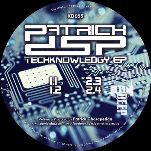 """Patrick DSP - """"Techknowledgy EP"""" - Kne' Deep Records 055 Preview"""