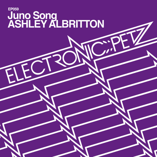 Juno Song - Ashley Albritton - Electronic Petz EP059