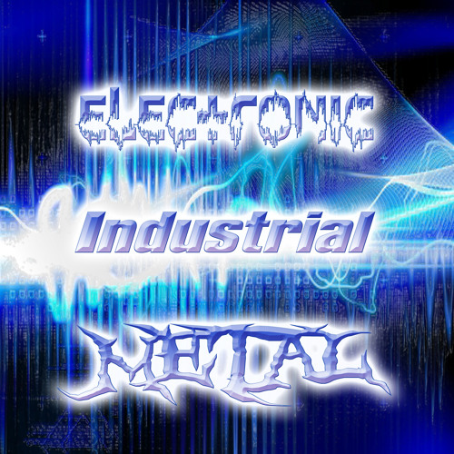 Electronic/Industrial/Metal