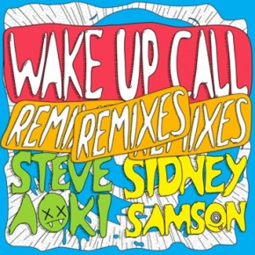 Steve Aoki & Sidney Samson - Wake Up Call (PeaceTreaty Remix) Low Quality Preview