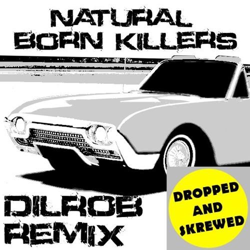 Natural Born Killer's - (DilRob Remix) - {Download}