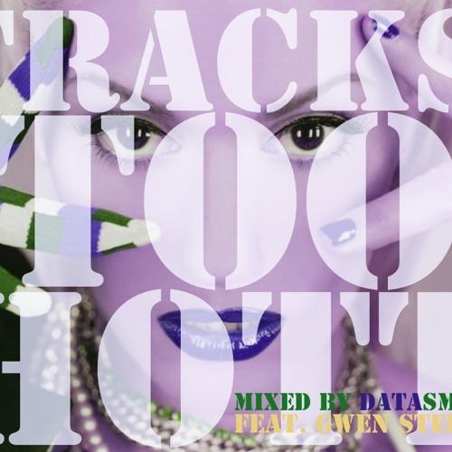 Tracks TOOO hoTT - dataSMASH mix feat. Gwen Stefani (Remastered)